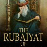 What is the Rubaiyat of Omar Khayyam?